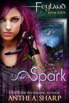 Spark: Feyland Book 4