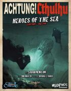 Achtung! Cthulhu: Heroes of the Sea - Call of Cthulhu