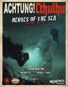 Achtung! Cthulhu: Heroes of the Sea - Savage Worlds