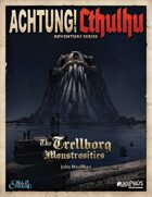 Achtung! Cthulhu: Trellborg Monstrosities - Call of Cthulhu