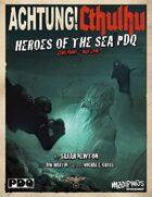 Achtung! Cthulhu: Heroes of the Sea - PDQ