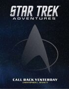 Star Trek Adventures: Call Back Yesterday