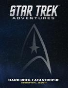 Star Trek Adventures: Hard Rock Catastrophe Supplement