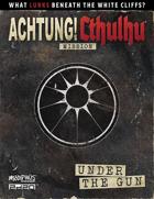Achtung! Cthulhu 2d20: Under The Gun