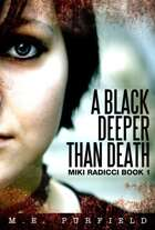 A Black Deeper Than Death (Miki Radicci Book 1)