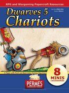 Dwarves 5 - Chariots