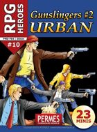 Gunslingers #2: Urban