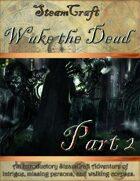 SteamCraft - Wake the Dead Part 2