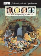 Root: The Pellenicky Glade Quickstart