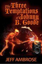 The Three Temptations of Johnny B. Goode