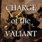 Charge of the Valiant