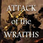 Attack of the Wraiths