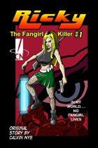 Ricky the Fangirl Killer 1