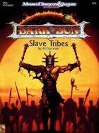 DSR1 Slave Tribes (2e)