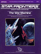 Star Frontiers: (SFKH4) The War Machine