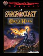 Savage Coast: Orc's Head (2e)
