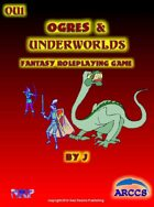Ogres and Underworlds