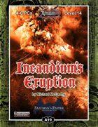 A19: Incandium's Eruption, Saatman's Empire (3 of 4)
