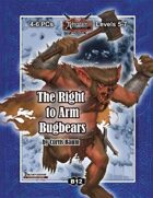 B12: The Right to Arm Bugbears