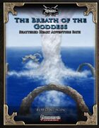 Shattered Heart Adventure Path #3: The Breath of the Goddess