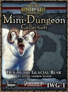 Mini-Dungeon IWG01: Den of the Glacial Bear