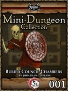 5E Mini-Dungeon #001: Buried Council Chambers