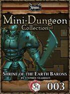 5E Mini-Dungeon #003: Shrine of the Earth Barons