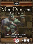 5E Mini-Dungeon #006: Abandoned Shrine