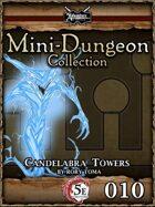 5E Mini-Dungeon #010: Candelabra Towers