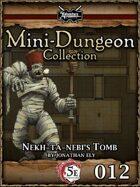 5E Mini-Dungeon #012: Nekh-ta-Nebi's Tomb