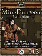 5E Mini-Dungeon #013: The Case of the Scrupulous Pawnbroker