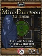 5E Mini-Dungeon #024: The Lapis Maiden of Serena Hortum