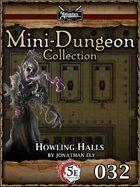 5E Mini-Dungeon #032: Howling Halls