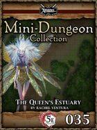 5E Mini-Dungeon #035: The Queen's Estuary