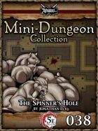 5E Mini-Dungeon #038: The Spinner's Hole