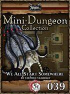 5E Mini-Dungeon #039: We All Start Somewhere
