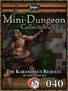 5E Mini-Dungeon #040: The Kabandha's Request
