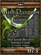 Mini-Dungeon #073: True Lovers Run Into Strange Capers
