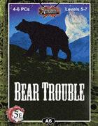 (5E) A06: Bear Trouble