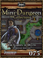 Mini-Dungeon #075: The Garden of Death