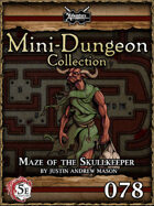5E Mini-Dungeon #078: Maze of the Skullkeeper