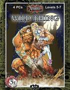(5E) A11: Wild Thing