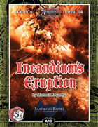 (5E) A19: Incandium's Eruption, Saatman's Empire (3 of 4)