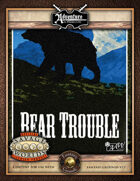 (SW) A06: Bear Trouble (Fantasy Grounds)