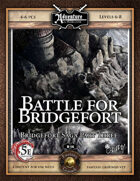 (5E) B14: Battle for Bridgefort (Fantasy Grounds)
