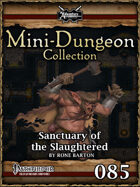 Mini-Dungeon #085: Sanctuary of the Slaughtered