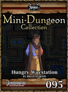 Mini-Dungeon #095: Hungry Waystation