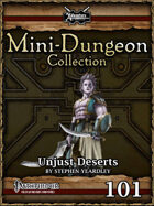 Mini-Dungeon #101: Unjust Deserts