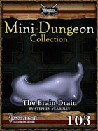 Mini-Dungeon #103: The Brain Drain