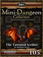Mini-Dungeon #105: The Tattooed Scribes